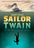 Cover image for Sailor Twain : or, The mermaid in the Hudson / Mark Siegel.