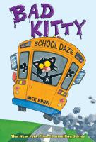 Cover image for Bad Kitty school daze / Nick Bruel.