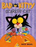 Cover image for Bad Kitty, scaredy-cat / Nick Bruel.