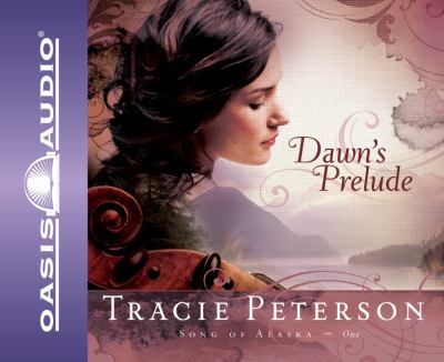 Cover image for Dawn's prelude [compact disc] / Tracie Peterson.