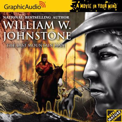 Cover image for The last mountain man [compact disc] / William W. Johnstone.