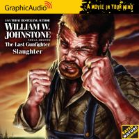 Cover image for The last gunfighter. Slaughter [compact disc] / William W. Johnstone ; with J.A. Johnstone.