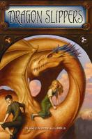 Cover image for Dragon slippers / Jessica Day George.
