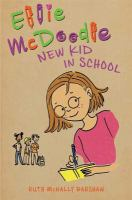 Cover image for Ellie McDoodle : new kid in school / written and illustrated by Ruth McNally Barshaw.