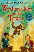 Cover image for Wednesdays in the tower / Jessica Day George.