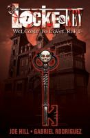 Cover image for Locke & Key. Vol. 1, Welcome to Lovecraft / written by Joe Hill ; art by Gabriel Rodriguez ; [colors by Jay Fotos ; letters by Robbie Robbins].