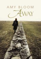 Cover image for Away [large print] / Amy Bloom.