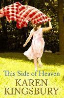 Cover image for This side of heaven [large print] / Karen Kingsbury.