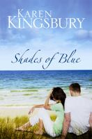 Cover image for Shades of blue [large print] / Karen Kingsbury.
