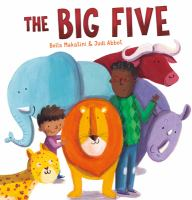 Cover image for The big five / written by Bella Makatini ; illustrated by Judi Abbot