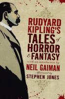 Cover image for Rudyard Kipling's tales of horror & fantasy / Rudyard Kipling ; with an introduction by Neil Gaiman ; edited by Stephen Jones.
