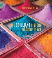 Cover image for The brilliant history of color in art / Victoria Finlay.