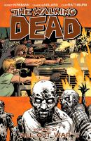 Cover image for The walking dead. Volume 20, All out war, part one / Robert Kirkman, creator, writer ; Charlie Adlard, penciler ; Stefano Gaudiano, inker ; Cliff Rathburn, gray tones ; Rus Wooton, letterer.