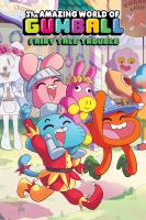 Cover image for The amazing world of Gumball. Fairy tale trouble / script by Megan Brennan ; art by Katy Farina ; colors by Whitney Cogar ; letters by Warren Montgomery ; cover by Katy Farina.