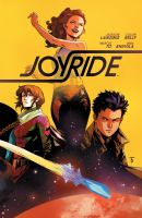 Cover image for Joyride. Vol. 1, Ignition / script by Jackson Lanzing & Collin Kelly ; art by Marcus To ; colors by Irma Kniivila ; letters by Jim Campbell ; cover by Marcus To.