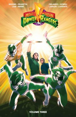 Cover image for Mighty Morphin Power Rangers. Volume three / written by Kyle Higgins ; illustrated by Hendry Prasetya (chapters 9, 11-12), Jonathan Lam (chapter 10) ; colors by Matt Herms (chapers 9, 11-12), Joana Lafuente (chapter 10) ; letters by Ed Dukeshire.