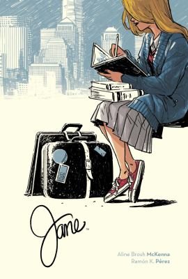 Cover image for Jane / written by Aline Brosh McKenna ; illustrated by Ramón K. Pérez ; colored by Irma Kniivila with Ramón K. Pérez ; lettered by Deron Bennett.