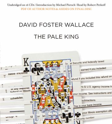Cover image for The pale king [downloadable audiobook] / David Foster Wallace.