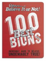 Cover image for Ripley's believe it or not! : 100 best BIONS, believe it or not stories / [ text, James Proud, Geoff Tibballs, Jordie R. Orlando ; editorial manager, Carrie Bolin ; editor, John R. Orlando]