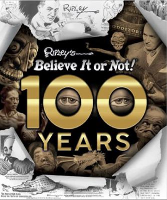 Cover image for Ripley's believe it or not! : 100 years.