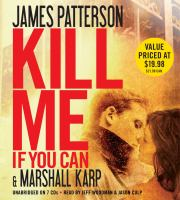 Cover image for Kill me if you can [compact disc] / James Patterson & Marshall Karp.