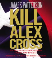 Cover image for Kill Alex Cross [compact disc] / James Patterson.