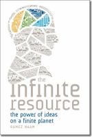 Cover image for The infinite resource : the power of ideas on a finite planet / Ramez Naam.