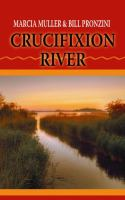 Cover image for Crucifixion river [large print] : western stories / Marcia Muller, Bill Pronzini.