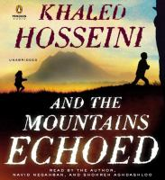 Cover image for And the mountains echoed [compact disc]  / Khaled Hosseini.