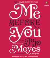 Cover image for Me before you [compact disc] : Jojo Moyes.