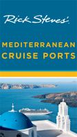 Cover image for Rick Steves Mediterranean cruise ports [2014] / Rick Steves with Cameron Hewitt.