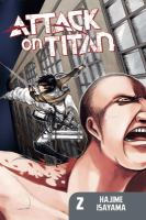 Cover image for Attack on Titan. v.2 / [Hajime Isayama] ; translated and adapted by Sheldon Drzka ; lettered by Steve Wands.