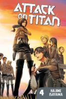 Cover image for Attack on Titan. v.4 / [Hajime Isayama] ; translated and adapted by Sheldon Drzka ; lettered by Steve Wands.