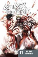 Cover image for Attack on Titan. v.11 / Hajime Isayama ; translation: Ko Ransom ; lettering: Steve Wands.