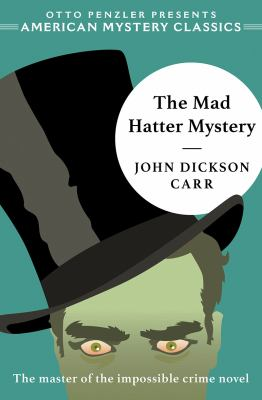 Cover image for The mad hatter mystery / John Dickson Carr ; introduction by Otto Penzler.