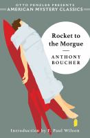 Cover image for Rocket to the morgue / Anthony Boucher ; introduction by F. Paul Wilson.