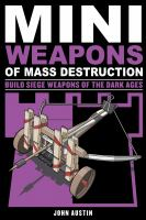 Cover image for Miniweapons of mass destruction. 3 : build siege weapons of the Dark Ages / John Austin.