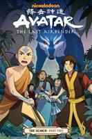 Cover image for Avatar : the last airbender. The search. Part two / script, Gene Luen Yang ; art and cover, Gurihiru ; lettering, Michael Heisler.