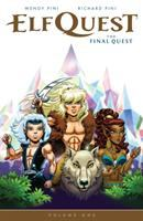 Cover image for ElfQuest : the final quest, Volume 1 / by Wendy and Richard Pini ; colors by Sonny Strait ; letters by Nate Piekos of Blambot.