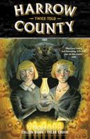 Cover image for Harrow County. Volume 2, Twice told / script, Cullen Bunn ; art and lettering, Tyler Crook.