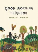Cover image for Good morning, neighbor / Davide Cali, Maria Dek.