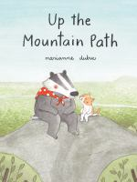 Cover image for Up the mountain path / Marianne Dubuc.