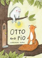 Cover image for Otto and Pio / Marianne Dubuc.