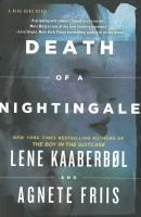 Cover image for Death of a nightingale / Lene Kaaberbol and Agnete Friis ; translated from the Danish by Elisabeth Dyssegaard.