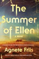 Cover image for The summer of Ellen / Agnete Friis ; translated from the Danish by Sinéad Quirke Køngerskov.