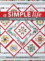 Cover image for A simple life : quilts inspired by the '50s / Shelly Pagliai.
