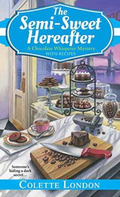 Cover image for The semi-sweet hereafter / Colette London.