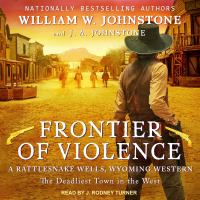 Cover image for Frontier of violence [compact disc] / William W. Johnstone and J.A. Johnstone.
