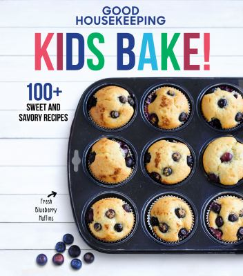 Cover image for Kids bake! : 100+ sweet and savory recipes.