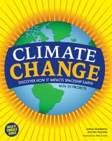 Cover image for Climate change : discover how it impacts spaceship earth / Joshua Sneideman and Erin Twamley ; illustrated by Mike Crosier.